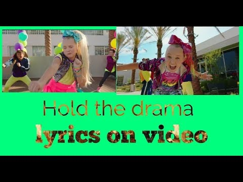 Hold the drama JoJo siwa lyrics on video HD