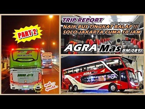 TRIP REPORT - (PART II) KAGET !!! JAM 1 PAGI SUDAH SAMPAI JAKARTA !!! MEMANG BUS TINGKAT JOSSSS