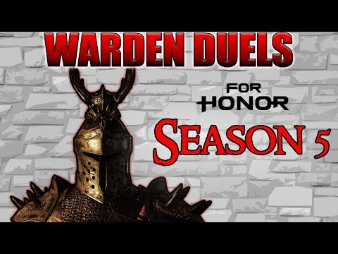 [For Honor] Warden Duels - Season 5 edition!