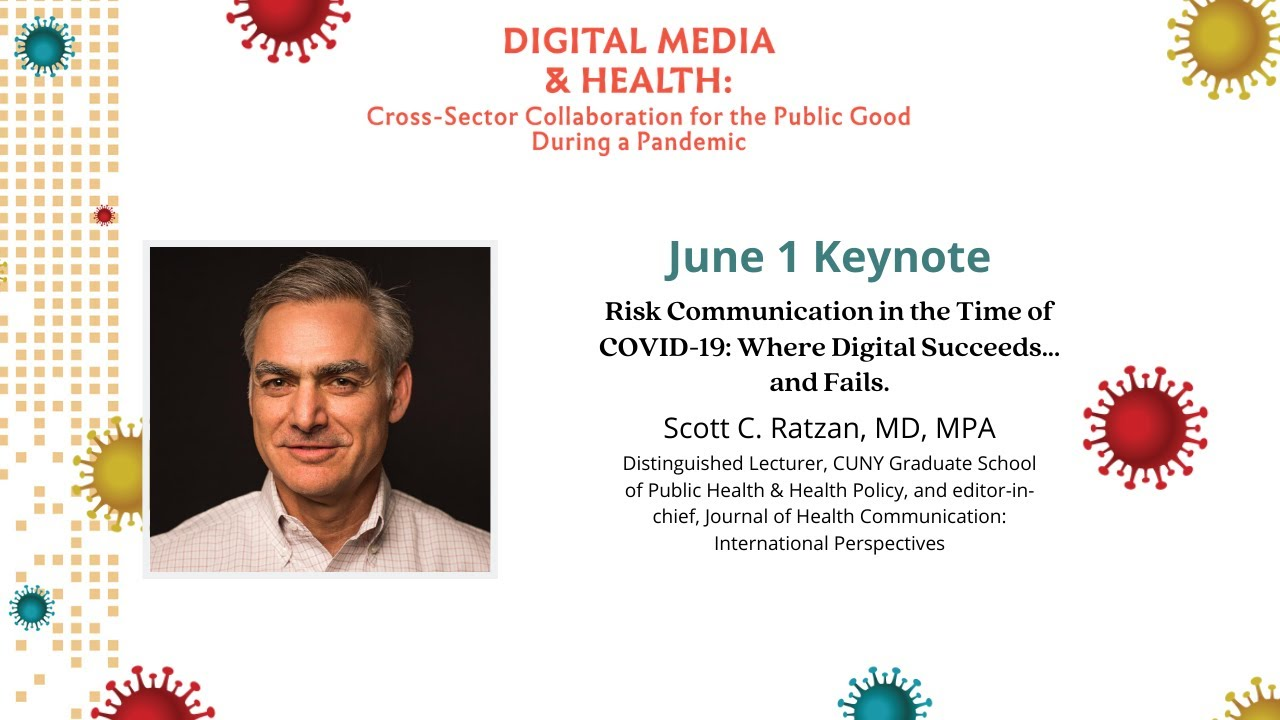 Keynote I: Risk Communication in the Time of COVID-19: Where Digital Succeeds... and Fails