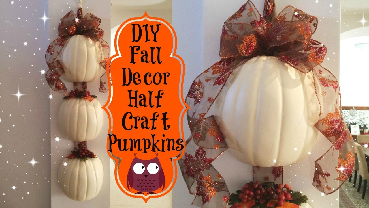 & Project Share  Fall Decor  Half Craft Pumpkins - YouTube