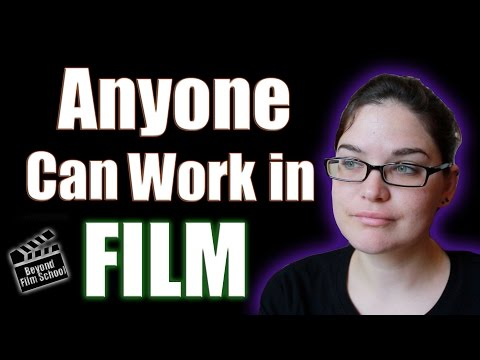 Here's Why Anyone Can Work in Film!