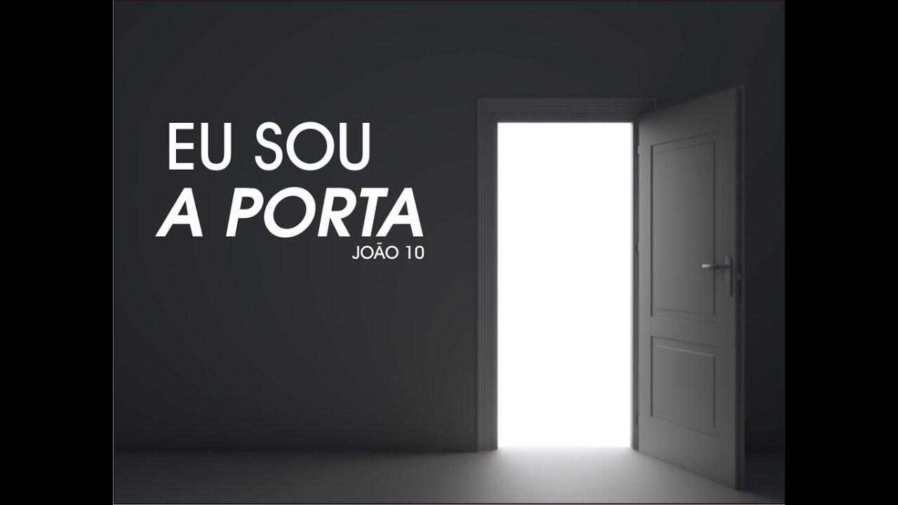 c5970c4f580 Pregação: Eu sou a Porta - Série Estudo de João Cap. 10 - YouTube