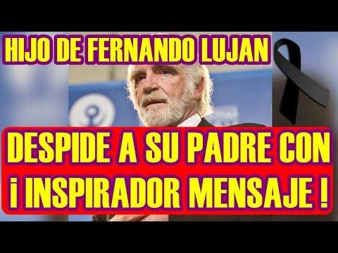 HIJO DE FERNANDO LUJAN DESPIDE a SU PADRE con INSPIRADOR MENSAJE