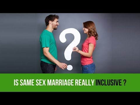 Is Same Sex Marriage  Really Inclusive