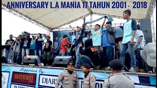 ANNIVERSARY L.A MANIA 17 TAHUN 2001 -  2018
