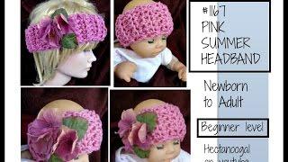 How to crochet a  headband, summer headband for Newborn to Adult, video # 1422, 1167yt