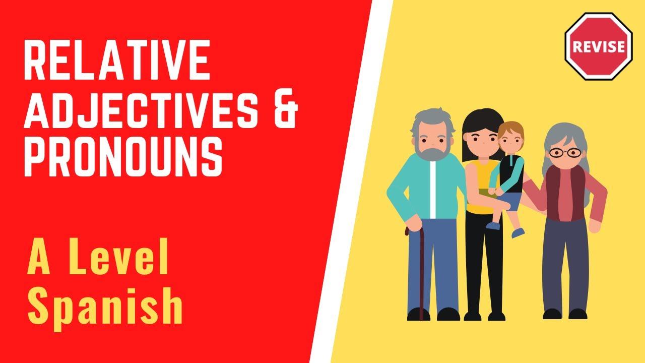 a level spanish relative adjectives u0026 pronouns youtube