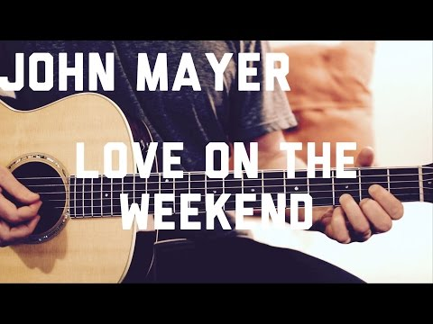 John Mayer - Love On The Weekend - Guitar Lesson