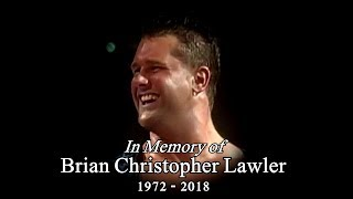Brian Christopher Lawler | Tribute  |  Rest in Peace