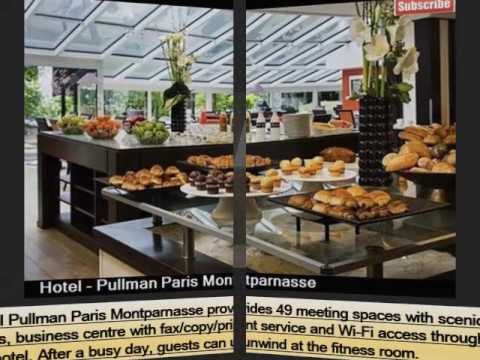 Pullman Paris Montparnasse | One Of The Best Paris Hotel And Its Pictures And Info