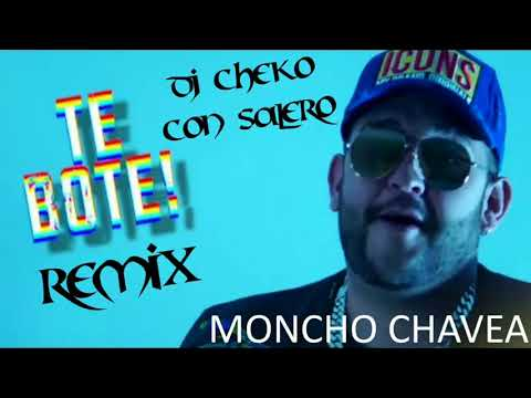 TE BOTÉ REMIX - MONCHO CHAVEA X OMAR MONTES X ORIGINAL ELIAS X NYA DE LA RUBIA X DJ CHEKO CON SALERO