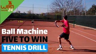 Five to Win - ball machine tennis drill