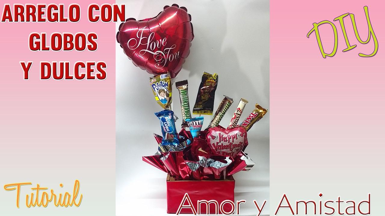 Diy tutorial arreglo de dulces y globos dia del amor - Dulces de san valentin ...