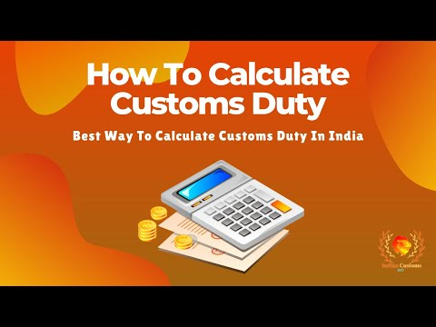 How To Calculate Customs Duty In India