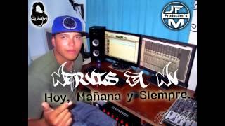 Hoy, Mañana y siempre - Nervis el Nv (JF Music Production