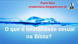 OQUE É IMORALIDADE SEXUAL NA BIBLIA?