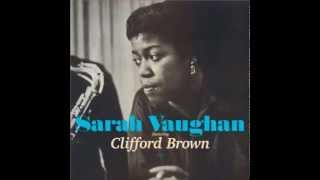 lullaby of birdland - Sarah Vaughan and Clifford Brown