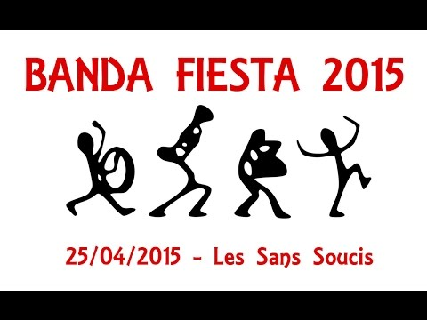 Banda Fiesta 2015 - Samedi 25 - Les Sans Soucis