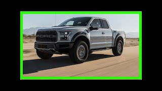 Video [Car Review]2017 ford f-150 raptor first test review: off-road super truck! download MP3, 3GP, MP4, WEBM, AVI, FLV Maret 2018
