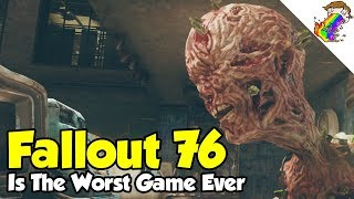 Fallout 76 Is The Worst Game Ever