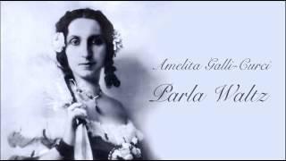 Amelita Galli-Curci - Parla Waltz / cleaned by Maldoror