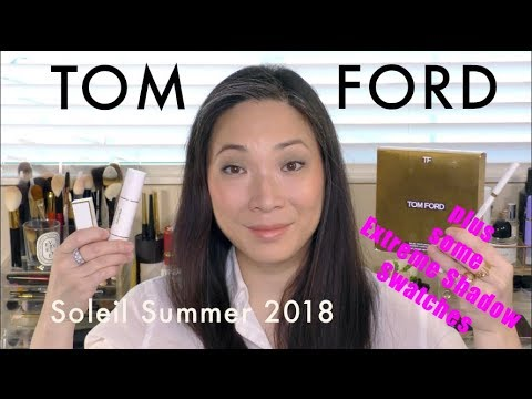 TOM FORD Soleil Summer 2018 + Shadow Extremes Swatches!