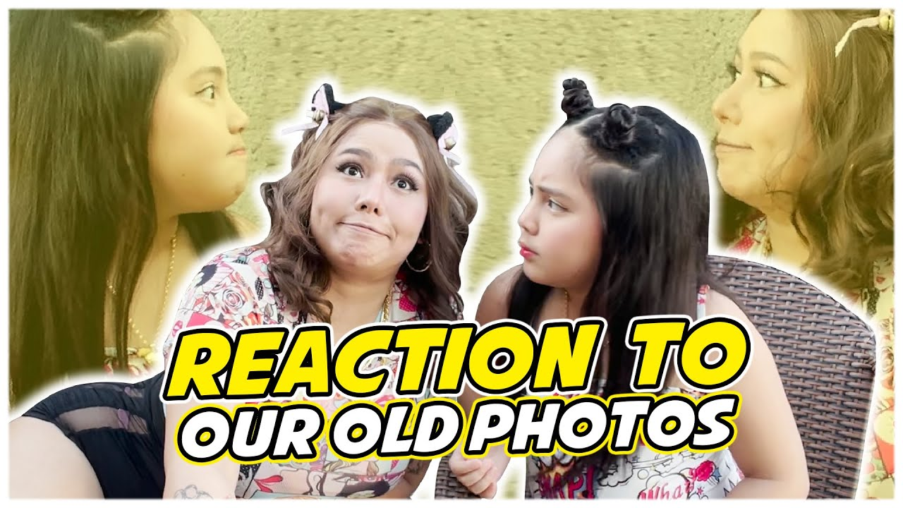 REACTION TO OUR OLD PHOTOS