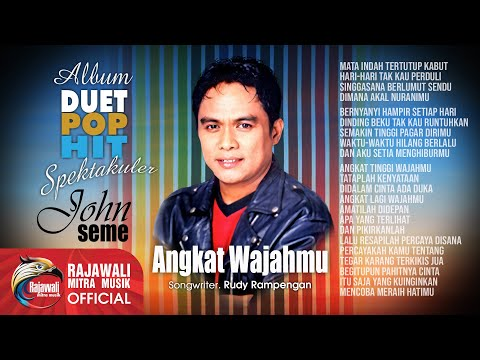 "JOHN SEME "" ANGKAT WAJAHMU "" Official Video"