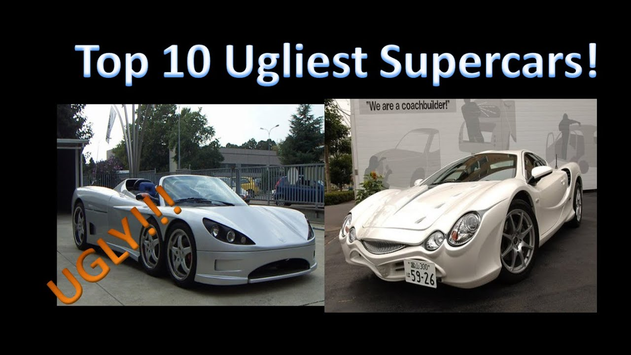 Top Ugliest Super Cars New Youtube