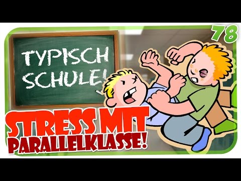 STÄNDIG STRESS MIT DER PARALELLKLASSE! - TYPISCH SCHULE #78