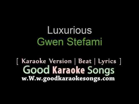 Luxurious -  Gwen Stefani (Lyrics Karaoke) [ goodkaraokesongs.com ]