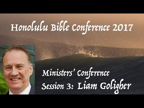Liam Goligher: Guard your Ministry   Honolulu Bible Conference
