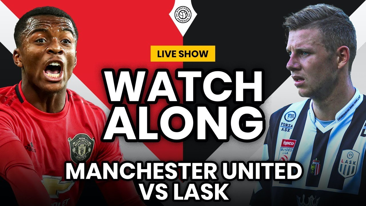 Manchester United V Lask Live Stream Watchalong Youtube