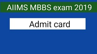AIIMS MBBS exam 2019 admit card