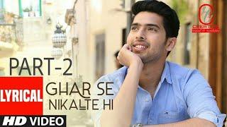 Ghar Se Nikalte Hi | WhatsApp Status Video | Part - 2 | Armaan Malik