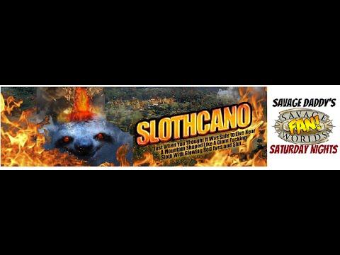Savage Saturday Nights: Slothcano!
