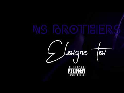 NS Brothers - Eloigne Toi (Official Audio)