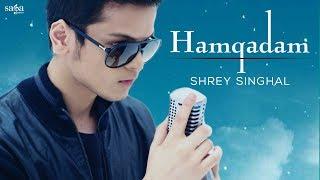 Hamqadam - Shrey Singhal | Hindi Songs | Hindi Love Songs | New Songs 2019 | Saga Music