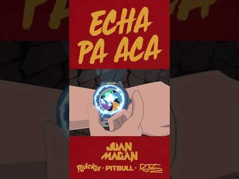 ECHA PA ACA JUAN MAGAN PITBULL RICH THE KID new single 2018