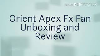 Orient Apex Fx Fan unboxing and review || value for money