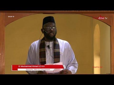 Khoutbah 03 05 19 | Ramadan : Mois du changement | Dr. Mouhammad Ahmad LÔ H.A