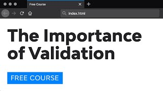 Day 22: The Importance of Validation (30 Days to Learn HTML & CSS)