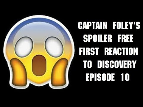 Captain Foley First Reaction to Discovery Episode 10
