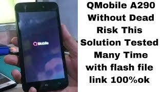 Q A290 hang on logo & after flash dead recover solution file link   | mobile cell phone solution |