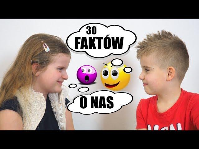 30 FAKTÓW O NAS