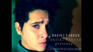 BREIKY PARKER - CON DISFRAZ DE TU MEJOR AMIGO 2015