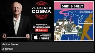 Vladimir Cosma - La menace
