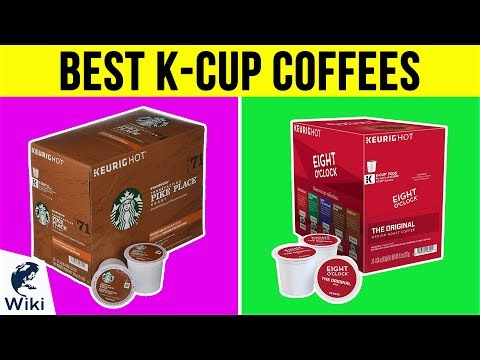 10 Best K-Cup Coffees 2019