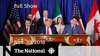 The National for November 30, 2018 — Alaska Earthquake, 'New NAFTA' Signed, Pop Panel